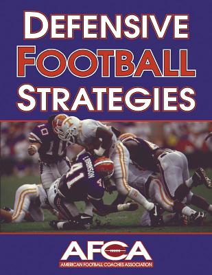 Defensive Football Strategies By American Football Coaches Association (EDT)