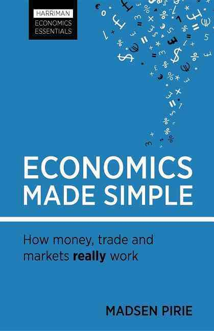 Economics Made Simple By Pirie, Madsen