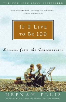 If I Live to Be 100 By Ellis, Neenah